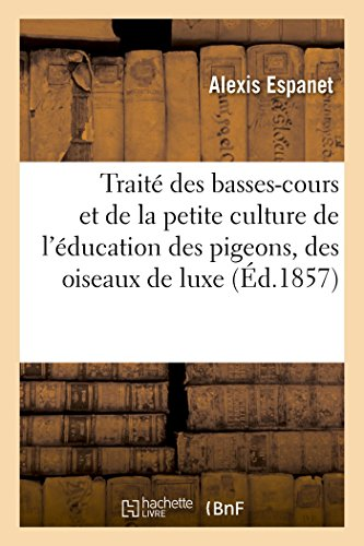 trait-des-basses-cours-et-de-la-petite-culture-de-lducation-des-pigeons-des-oiseaux-de-luxe-savoirs-et-traditions-french-edition