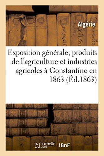 exposition-gnrale-des-produits-de-lagriculture-et-des-diverses-industries-agricoles-generalites-french-edition
