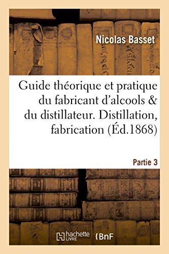 guide-thorique-et-pratique-du-fabricant-dalcools-et-du-distillateur-partie-3-savoirs-et-traditions-french-edition