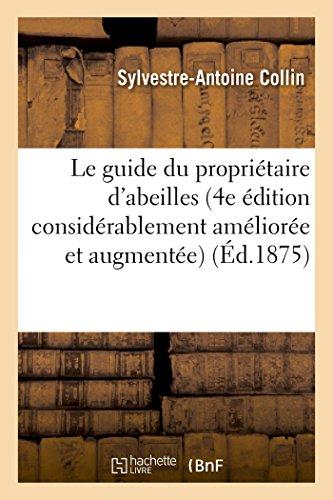 le-guide-du-propritaire-dabeilles-4e-dition-considrablement-amliore-et-augmente-savoirs-et-traditions-french-edition