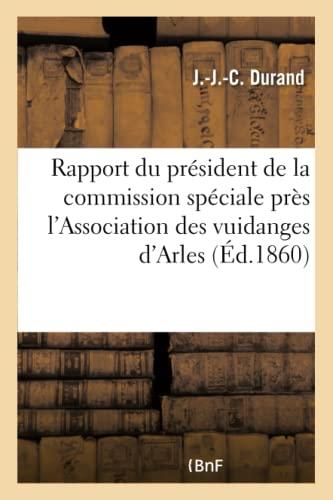 rapport-du-prsident-de-la-commission-spciale-prs-lassociation-des-vuidanges-darles-savoirs-et-traditions-french-edition