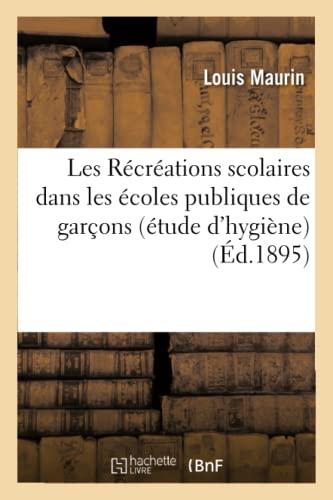 les-rcrations-scolaires-dans-les-coles-publiques-de-garons-tude-dhygine-par-louis-maurin-sciences-french-edition