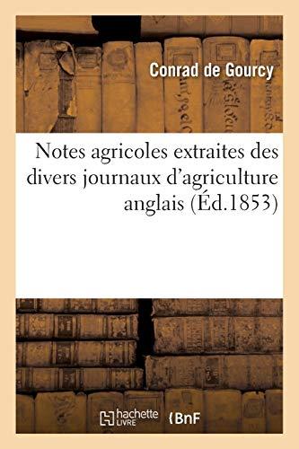 notes-agricoles-extraites-des-divers-journaux-dagriculture-anglais-savoirs-et-traditions-french-edition
