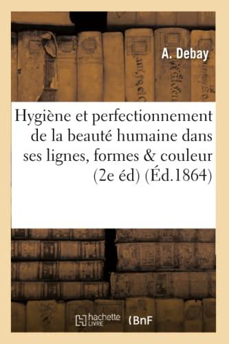 hygine-et-perfectionnement-de-la-beaut-humaine-dans-ses-lignes-ses-formes-et-sa-couleur-sciences-sociales-french-edition