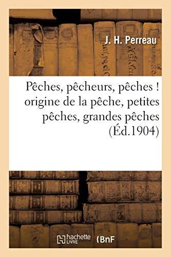 pches-pcheurs-pches-origine-de-la-pche-petites-pches-grandes-pches-pches-savoirs-et-traditions-french-edition