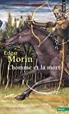 MORIN, EDGAR: L'Homme et la Mort