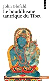 Blofeld, John: Le bouddhisme tantrique du Tibet (French Edition)