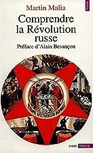 Comprendre la Révolution russe by Martin…