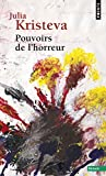 Kristeva, Julia: Pouvoirs De L&#39;horreur: Essai Sur L&#39;abjection