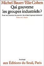 Qui gouverne les groupes industriels ? :…