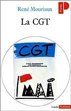 La CGT by René Mouriaux