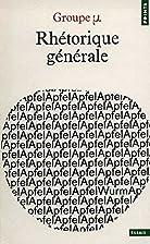 Rhétorique générale by Groupe Mu