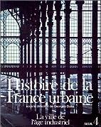 Histoire de la France urbaine, tome 4 : La…