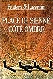 Fruttero, Carlo: Place de Sienne, coté ombre (French Edition)