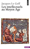 Le Goff, Jacques: Les Intellectuels au Moyen-Age (French Edition)