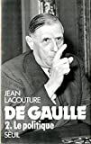 Lacouture, Jean: De Gaulle, tome 2: Le Politique (French Edition)