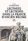 Chartier, Roger: Lectures et lecteurs dans la France d'Ancien Regime (L'Univers historique) (French Edition)