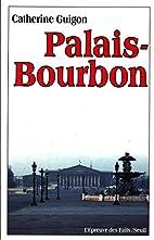 Palais-Bourbon: la vie quotidienne à…