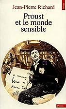 Proust et le monde sensible by Jean-Pierre…