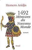 Aridjis, Homero: 1492, mémoires du Nouveau Monde (French Edition)