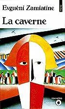 La Caverne et autres nouvelles by Evgueni…