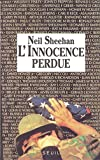 Sheehan, Neil: L'Innocence perdue (French Edition)
