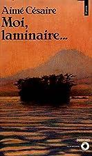 Moi, laminaire by Aimé Césaire