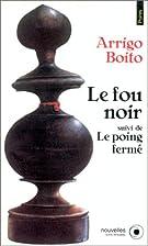 Le Fou noir, Le Poing fermé by Arrigo Boito