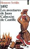 Aridjis, Homero: 1492, les aventures de Juan Cabezón de Castille (French Edition)