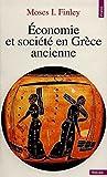 Finley, Moses I: Economie et société en Grèce ancienne (French Edition)