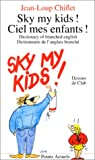 Chiflet: Sky My Kids! Ciel Mes Infants! (French Edition)