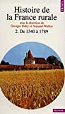 Neveux, Hugues: Histoire de la France rurale, tome 2: De 1340 à 1789 (French Edition)