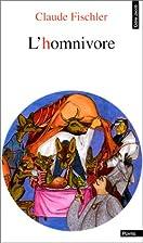 L'homnivore by Claude Fischler