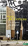 Michel de Certeau: Culture Au Pluriel (French Edition)