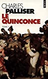 Charles Palliser: Quinconce, t. 01