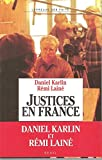 Karlin, Daniel: Justices en France (L'Epreuve des faits) (French Edition)