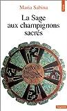 Sabina, Maria: La Sage aux champignons sacrés (French Edition)