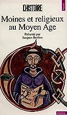 Moines et religieux au Moyen Age by Jacques…