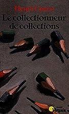 Le collectionneur de collections by Henri…