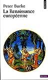 Burke, Peter: La renaissance en Europe (French Edition)