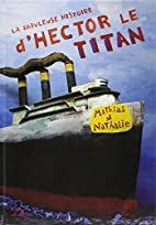 la fabuleuse histoire d'hector le titan…