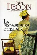 La promeneuse d'oiseaux by Didier Decoin