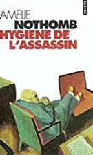 Hygine de l'assassin by Amlie Nothomb