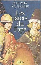 Les tarots du pape by Aliocha Vandamme