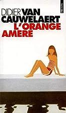 L'Orange amère by Didier van Cauwelaert