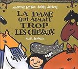 Laffon, Martine: La Dame qui aimait trop les chevaux (French Edition)