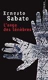 Sabato, Ernesto: L'ange des ténèbres (French Edition)