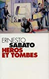 Sabato, Ernesto: Héros et tombes (French Edition)