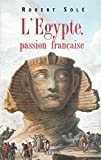 Sole, Robert: L'Egypte Francaise (French Edition)