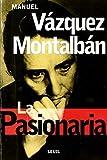 Manuel Vazquez Montalban: La Pasionaria